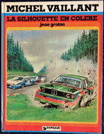 Jean Graton - Michel Vaillant - La Silhouette En Colère - Graton Éditeur - ( EO 1979 ) . - Michel Vaillant