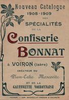 CATALOGUE 1908 1909 SPECIALITES CONFISERIE BONNAT  A VOIRON ISERE - Unclassified