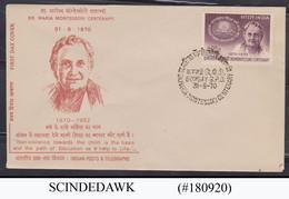 INDIA - 1970 DR. MARIA MONTESSORI CENTENARY FDC - FDC