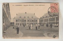 CPA MILITAIRE CAMBRAI (Nord) - Quartier Mortier Cour Intérieure - Cambrai