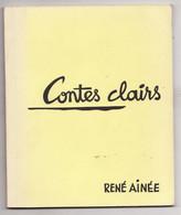 CONTES CLAIRS De RENE AINEE Signé Illustrations De CAMILLE ROBERT - Books, Magazines, Comics