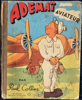 Paul Colline - Ademaï AVIATEUR- Les Grandes Éditions Françaises - ( 1946 ) - Illustrations De Moallic . - Books, Magazines, Comics