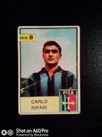 EDIZIONI MIRA CALCIATORI  1965-66 - CARLO RIPARI (PISA) - Vignettes Autocollantes