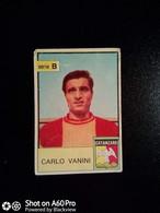 EDIZIONI MIRA CALCIATORI  1965-66 - CARLO VANINI (CATANZARO) - Vignettes Autocollantes