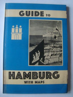 GUIDE TO HAMBURG WITH MAPS - GERMANY, DEUTSCHLAND, FRANK WAGNER, 1955. - Dépliants Turistici