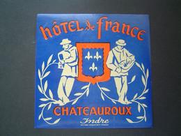 ETIQUETTE Ancienne : HOTEL DE FRANCE / CHATEAUROUX / INDRE ( 36 ) - Hotel Labels