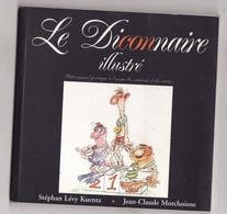 LE DICONNAIRE ILLUSTRE De Stephan Levy Kuentz 1997 - Books, Magazines, Comics