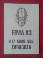 ESPAÑA ARAGÓN ESPAGNE TICKET PASE FIMA 83 1983 ZARAGOZA SPAIN FERIA TÉCNICA INTERNACIONAL DE LA MAQUINARIA AGRÍCOLA VER. - Eintrittskarten