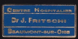 66846- Pin's. Mdical.Hopital.docteur J.fritschi.Beaumont Sur Oise. - Geneeskunde