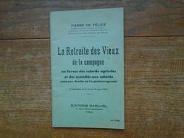 Ancien Livret Pour La Retraite Des Vieux De La Campagne ( Du Monde Agricoles ) En 1941 De Pierre De Félice , 40 Pages - Right