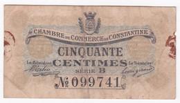 ALGERIE. Chambre De Commerce De CONSTANTINE 50 Centimes 1919 Serie B N° 099741 - Algeria