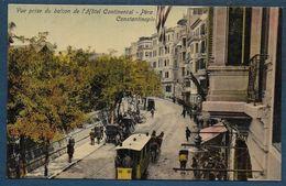 PERA CONSTANTINOPLE - Vue Prise Du Balcon De L' Hôtel Continental - Türkei