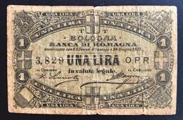 Banca Di Romagna Bologna 24 06 1872 1 Lira R2 RR  Biglietti Fiduciari LOTTO 2586 - [ 1] …-1946: Königreich