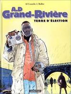 A.D. Grand Riviere 1 Terre D'élection EO BE Casterman 01/2000 Bollée Coutelis (BI4) - Originele Uitgave - Frans