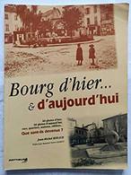 Bourg D'hier Et D'aujourd'hui - 60 Photos D'hier, 60 Photos D'aujourd'hui - Books, Magazines, Comics