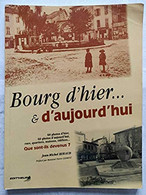 Bourg D'hier Et D'aujourd'hui - 60 Photos D'hier, 60 Photos D'aujourd'hui - Boeken, Tijdschriften, Stripverhalen