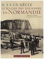 Il Y A Un Siècle Le Sentier Des Douaniers En Normandie - Books, Magazines, Comics