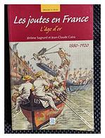 Les Joutes En France L'âge D'or - Books, Magazines, Comics