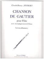 Chanson De Gautier Pour Flûte Avec Accompagnement De Piano - Livres, Revues & Catalogues