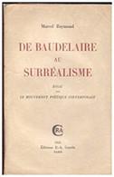 De Baudelaire Au Surréalisme. Essai Sur Le Mouvement Poétique Contemporain - Livres, Revues & Catalogues