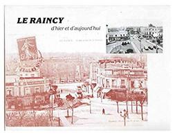 Le Raincy D'hier Et D'aujourd'hui - Livres, Revues & Catalogues