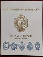 La Bibliothèque Historique De La Ville De Paris - Hôtel De Lamoignon 1969 - Livres, Revues & Catalogues