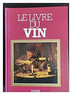 Le Livre Du Vin - Livres, Revues & Catalogues