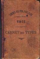Superbe Ouvrage De 1890-des Chemins De Fer D'orléans-Voie-Carnet Des Types-contenant 140 Pages En Parfait état - Railway & Tramway