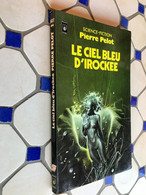 PRESSE POCKET S.F. N° 5072    LE CIEL BLEU D'IROCKEE    Pierre PELOT    184 Pages - 1980 Collection - Presses Pocket