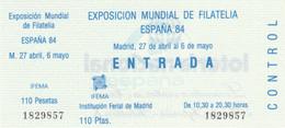 BIGLIETTO ENTRATA EXPOSIZION MUNDIAL DE FILATELIA ESPANA 84 (KP681 - Eintrittskarten