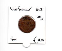 NEDERLAND WEST FRIESLAND DUIT 1604 - [ 5] Monnaies Provinciales