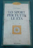 Lo Sport Per Tutte Le Età - SIAD Edizioni .-Nuovo Ancora Nella Confezione Originale - Non Classés