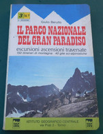 Escursioni Ascensioni Traversate: Il Parco Nazionale Del Gran Paradiso- Canavese 150 Itinerari, 40 Gite Sci-alpinistiche - Scouting