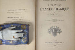 Fautras à Travers L'année Tragique 1911 Guerre 1870-1871 Campagne D'un Artilleur Du 1er Régiment D'artillerie Percaline - Libros
