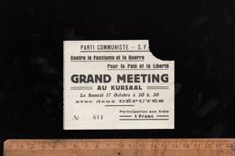 Ticket Billet D'entrée : Grand Meeting Du Parti Communiste Contre Le Fascisme Et La Guerre Au KURSAAL Besançon C.1930's - Eintrittskarten