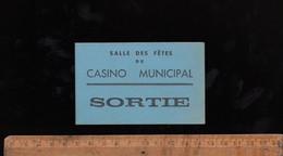 Ticket Billet Carton D'entrée SORTIE Salle Des Fêtes Du CASINO MUNICIPAL De BESANCON C.1930's - Eintrittskarten