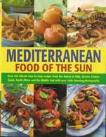 Mediterranean Food Of The Sun - Recipes - Culinary - European