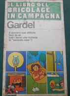 Il Libro Del Bricolage In Campagna - Gardel- I Garzanti .- Nuovo,  Ancora Nella Confezione Originale - Non Classés