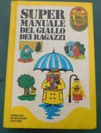 Super Manuale Del Giallo Dei Ragazzi -  Mondadori, 1980 -315 Pagine - Non Classés