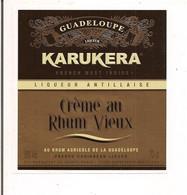 Etiquette Crème Au RHUM  Vieux KARUKERA  - GUADELOUPE - Marquisat Ste Marie - - Rhum