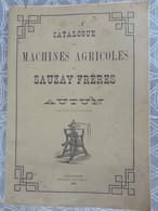 MATERIEL AGRICOLE  CATALOGUE BATTEUSES MACHINES A VAPEUR MOULINS   SAUZAY FRERES AUTUN  1880 80 PAGES 27.5 X 19.5  CM - Agricoltura