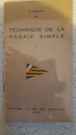 CANOE CLUB DE FRANCE 1936 TECHNIQUE DE LA PAGAIE SIMPLE A. ROUAN 24 PAGES ILLUSTREES DE PHOTOS FORMAT OUVERT 20X18CM - Non Classificati