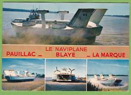 Rare CPSM LE NAVIPLANE Pauillac Blaye La Marque Aeroglisseur Construction S.E.D.A.M. Procédé Bertin 33 Gironde - Pauillac