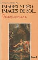 IMAGES VIDÉO, IMAGES DE SOI... OU NARCISSE AU TRAVAIL PAR M. LINARD ET I. PRAX - Psychology/Philosophy