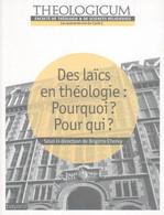 DES LAÏCS EN THÉOLOGIE : POURQUOI ? POUR QUI ? PAR BRIGITTE CHOLVY - BAYARD 2010 - Religion