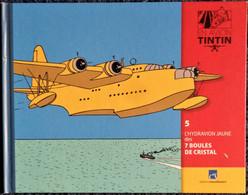 TINTIN En AVION - 5 - L'Hydravion Jaune Des 7 Boules De Cristal - Éditions Moulinsart - ( 2014 ) . - Tintin