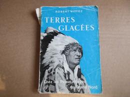 Terres Glacées (Robert Vittoz) éditions Delachaux & Niestlé S. A. De 1956 - Books, Magazines, Comics