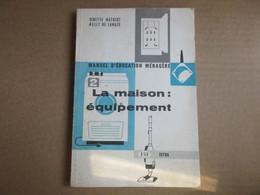 """Manuel D'éducation Ménagère """"Tome 2"""" (G. Mathiot / N. De Lamaze) éditions ESF / Istra De 1967 - Other"""