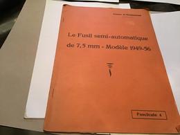 Fusil Semi Automatique De 7,5 Mm Modèle 1949 _56  Cours D'armement - Français