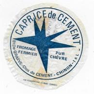 ETIQUETTE  DE  FROMAGE  CAPRICE DE CEMENT DE GRAEVE CLOS DE CLEMENT CHINON INDRE ET LOIRE - Cheese